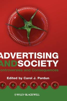 Advertising and Society: Controversies and Consequences image