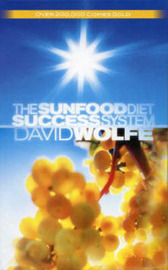 Sunfood Diet Success System by David Wolfe