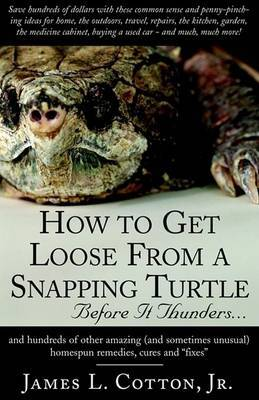 How to Get Loose from a Snapping Turtle - Before It Thunders by James L. Cotton Jr image