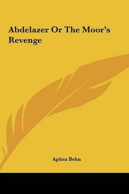 Abdelazer or the Moor's Revenge by Aphra Behn image