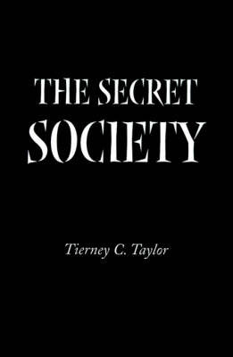The Secret Society by Tierney C. Taylor
