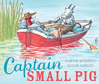 Captain Small Pig by Martin Waddell image