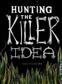 Hunting the Killer Idea by Nick McFarlane