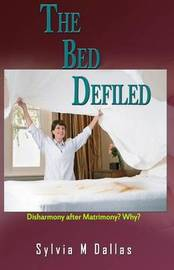 The Bed Defiled by Sylvia M Dallas