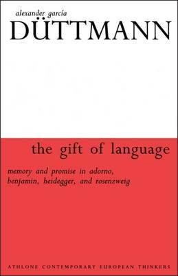 The Gift of Language by Alexander Garcia Duttmann