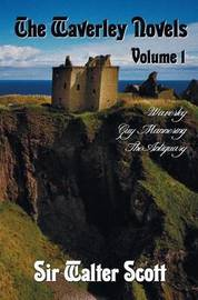 The Waverley Novels, Volume 1, Including (complete and Unabridged) by Walter Scott