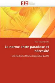 La Norme Entre Paradoxe Et Ncessit by Anne Maurand-Valet