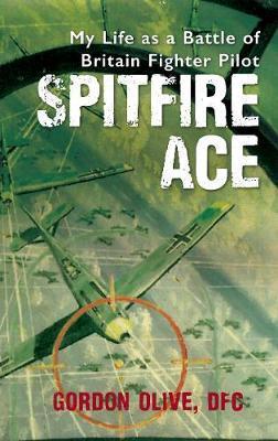 Spitfire Ace by Gordon Olive