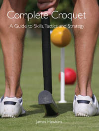 Complete Croquet by James Hawkins image