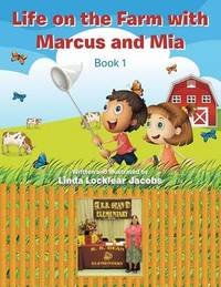Life on the Farm with Marcus and MIA by Linda Locklear Jacobs