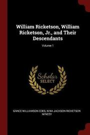 William Ricketson, William Ricketson, Jr., and Their Descendants; Volume 1 by Grace Williamson Edes image