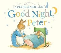 Peter Rabbit Tales - Goodnight Peter by Beatrix Potter