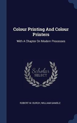 Colour Printing and Colour Printers by Robert M Burch image
