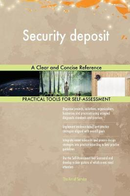 Security Deposit a Clear and Concise Reference by Gerardus Blokdyk image