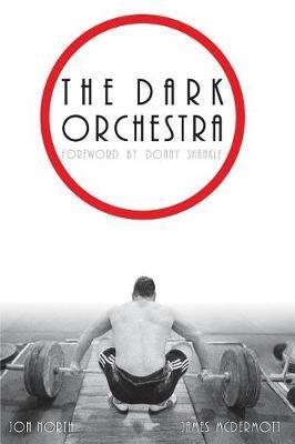 The Dark Orchestra by James McDermott