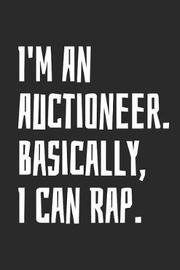 I'm an Auctioneer. Basically, I Can Rap. by Mark On Dark
