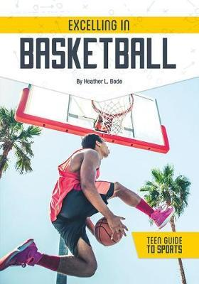 Excelling in Basketball by Heather Bode
