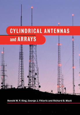 Cylindrical Antennas and Arrays by Ronold W P King image