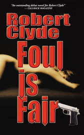 Foul Is Fair by Robert Clyde image