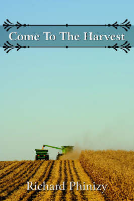 Come to the Harvest by Richard Phinizy image