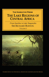 The Lake Regions of Central Africa: v. I by Richard Francis Burton
