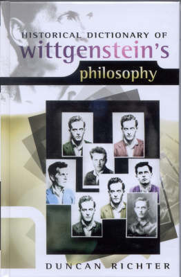 Historical Dictionary of Wittgenstein's Philosophy by Duncan Richter