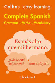 Easy Learning Spanish Complete Grammar, Verbs and Vocabulary (3 books in 1) by Collins Dictionaries