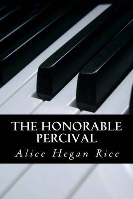 The Honorable Percival by Alice Hegan Rice