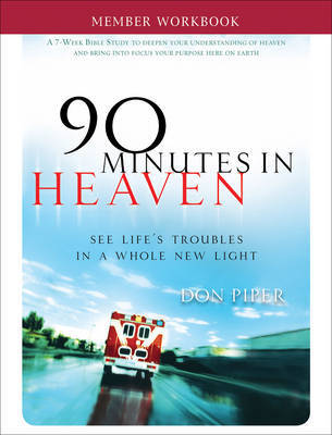 90 Minutes in Heaven: Seeing Life's Troubles in a Whole New Light: Member Workbook by Don Piper image