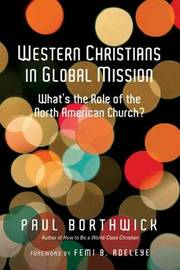 Western Christians in Global Mission by Paul Borthwick