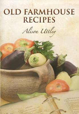 Old Farmhouse Recipes by Alison Uttley image