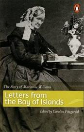 Letters from the Bay of Islands: The Story of Marianne Williams by Caroline Fitzge
