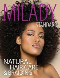 Milady Standard Natural Hair Care & Braiding by Diane Carol Bailey