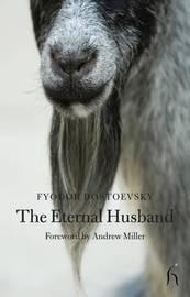 The Eternal Husband by F.M. Dostoevsky