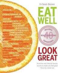 Eat Well Look Great by Dr Sarah Brewer