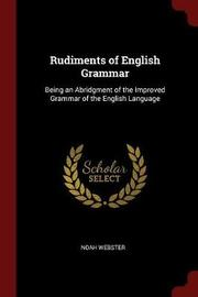 Rudiments of English Grammar by Noah Webster