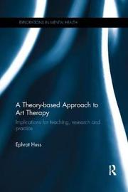 A Theory-based Approach to Art Therapy by Ephrat Huss image