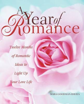 A Year of Romance by Mara Goodman-Davies
