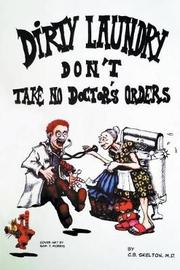 Dirty Laundry Don't Take No Doctor's Orders by C B Skelton image