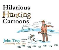 Hilarious Hunting Cartoons by John Troy