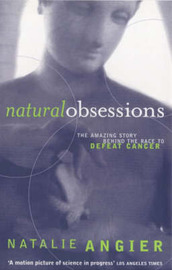 Natural Obsessions: Striving to Unlock the Deepest Secrets of the Cancer Cell by Natalie Angier image