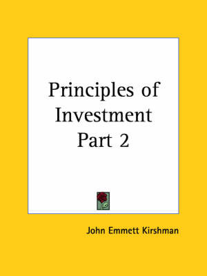 Principles of Investment Vol. 2 (1924): v. 2 by John Emmett Kirshman image