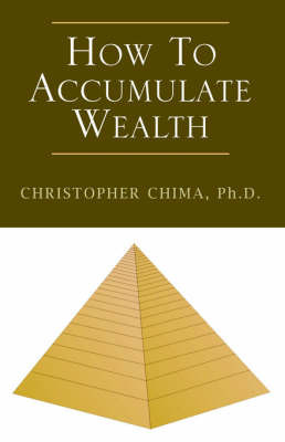How to Accumulate Wealth by Christopher Chima image