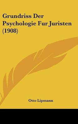 Grundriss Der Psychologie Fur Juristen (1908) by Otto Lipmann image