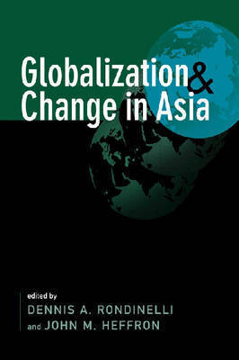 Globalization and Change in Asia by Dennis A Rondinelli