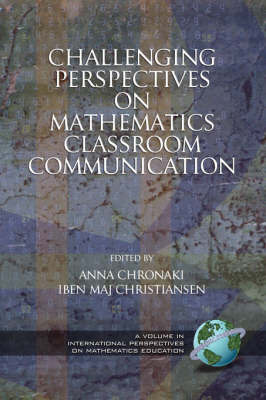 Challenging Perspectives on Mathematics Classroom Communication