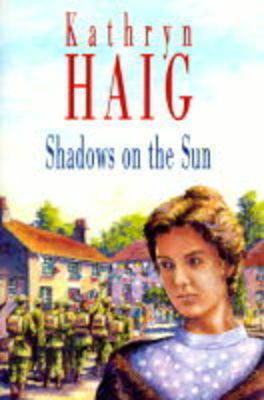 Shadows on the Sun by Kathryn Haig