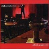 Silent Nightclub by Richard Cheese