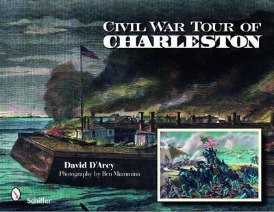 Civil War Tour of Charleston by David D'Arcy