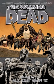 The Walking Dead Volume 21: All Out War Part 2 by Robert Kirkman
